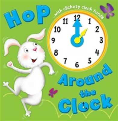Hop Around the Clock: Tell the Time - Learn and Play Board Books (Board book)