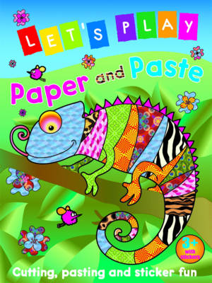 Let's Play Paper and Paste: Chameleon: Cutting, Pasting and Sticker Fun - Paper and Paste No. 4