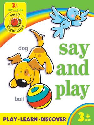 Small Beginnings: Say and Play