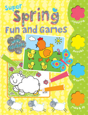 Super Spring Fun and Games: Colour, Activity, Stickers - Spring (Paperback)
