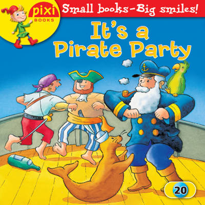 It's a Pirate Party: Pirates - Pixi 20 (Paperback)