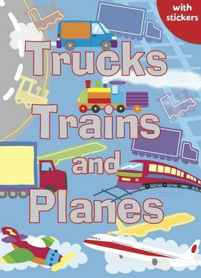 Trucks, Trains and Planes: Colouring, Stickers, Activities - Sparkly Colouring & Activity (Paperback)