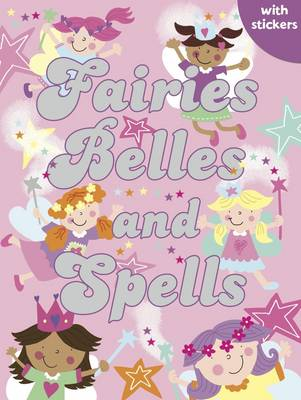 Fairies, Belles and Spells: Colouring, Stickers, Activities - Sparkly Colouring & Activity (Paperback)
