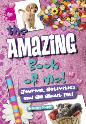 Amazing Book of Me Girls: Journal, Diary, Quizzes, All About Me! - Amazing Book of Me (Hardback)