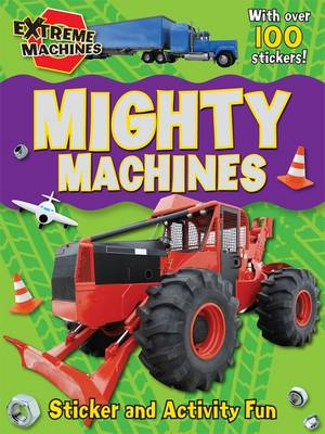 Mighty Machines: Press-out Sticker and Activity Book - Extreme Machines (Paperback)