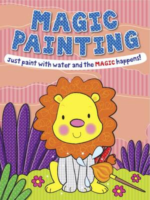 Magic Painting Lion: Just Paint with Water and the Magic Happens! - Magic Painting (Paperback)