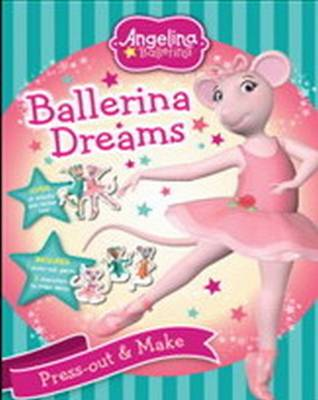Angelina Ballerina: Ballerina Dreams (Paperback)