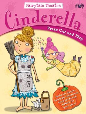 Fairytale Theatre Cinderella: Press Out & Play - Fairytale Theatre (Paperback)