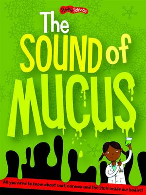 The Sound of Mucus: Sticker and Activity - Stinky Science (Paperback)