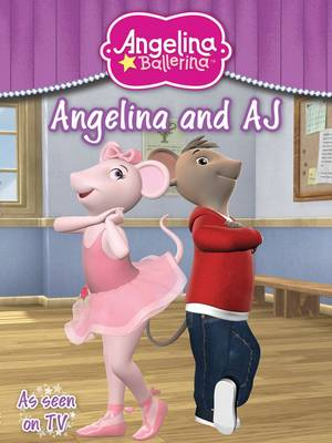 Angelina Ballerina and AJ (Paperback)