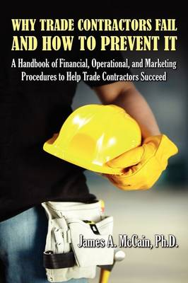 Why Trade Contractors Fail and How to Prevent It (Paperback)