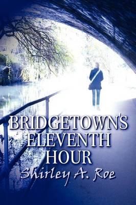 Bridgetown's Eleventh Hour (Paperback)