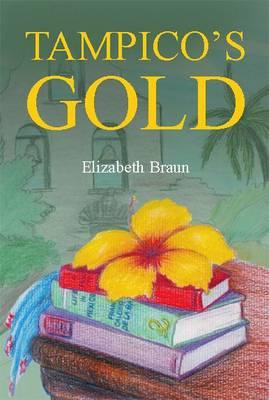 Tampico's Gold (Paperback)