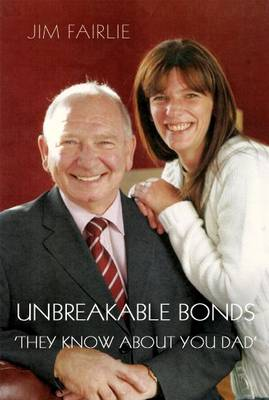 Unbreakable Bonds 'They Know About You Dad' (Paperback)