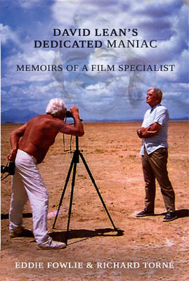 David Lean's Dedicated Maniac - Memoirs of a Film Specialist (Paperback)