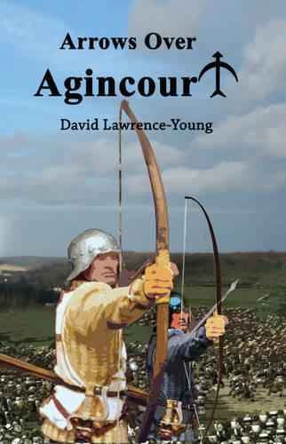 Arrows Over Agincourt (Paperback)