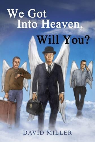 We Got into Heaven, Will You? (Paperback)
