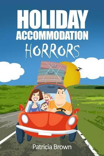Holiday Accomodation Horrors (Paperback)