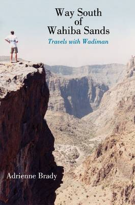 Way South of Wahiba Sands: Travels with Wadiman (Paperback)