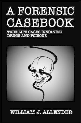 A Forensic Casebook: True Life Cases Involving Drugs and Poisons (Paperback)