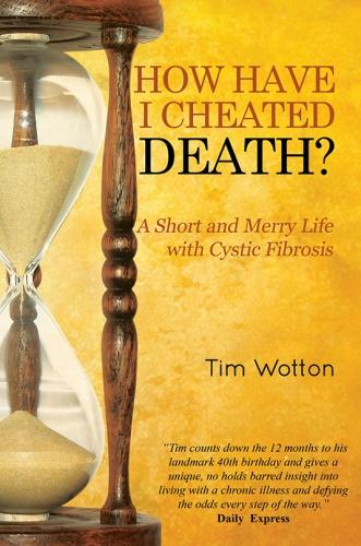 How Have I Cheated Death? A Short and Merry Life with Cystic Fibrosis (Paperback)