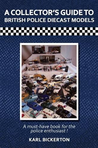 A Collector's Guide to British Police Diecast Models (Paperback)