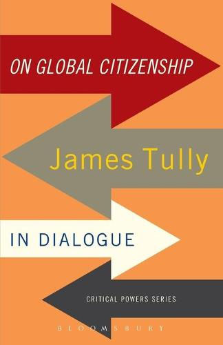 On Global Citizenship: James Tully in Dialogue (Paperback)