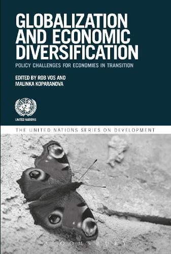 Globalization and Economic Diversification: Policy Challenges for Economies in Transition - The United Nations Series on Development (Paperback)