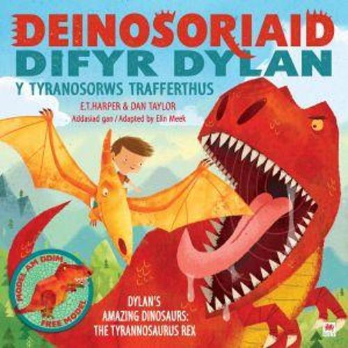 Deinosoriaid Difyr Dylan: Y Tyranosorws Trafferthus (Paperback)