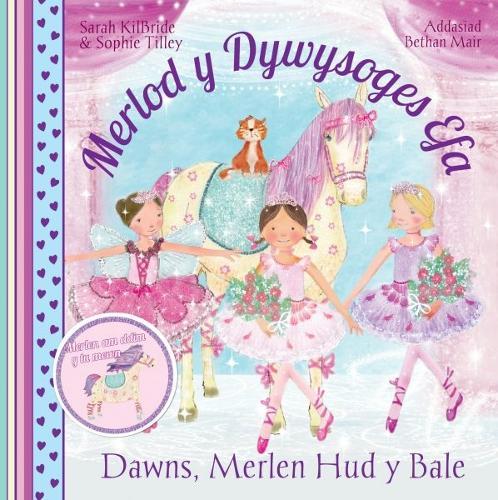 Cyfres Merlod y Dywysoges Efa: Dawns Merlen Hud y Bale (Paperback)