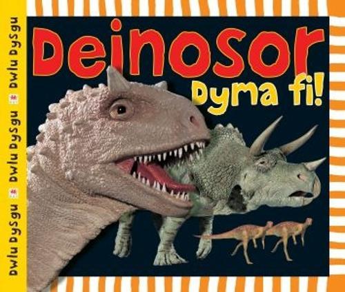 Cyfres Dwlu Dysgu: Deinosor Dyma Fi! (Hardback)