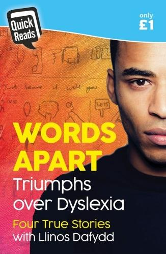 Quick Reads: Words Apart - Triumphs over Dyslexia (Paperback)