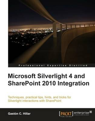 Microsoft Silverlight 4 and SharePoint 2010 Integration (Paperback)