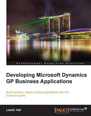 Developing Microsoft Dynamics GP Business Applications (Paperback)