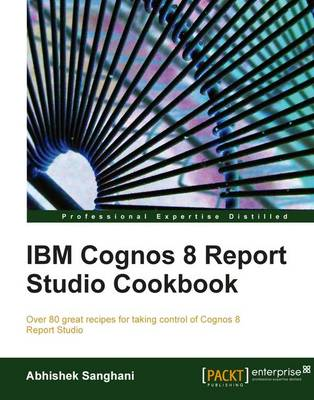 IBM Cognos 8 Report Studio Cookbook (Paperback)