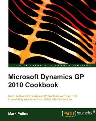 Microsoft Dynamics GP 2010 Cookbook (Paperback)