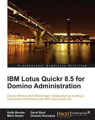 IBM Lotus Quickr 8.5 for Domino Administration (Paperback)