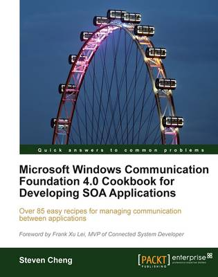 Microsoft Windows Communication Foundation 4.0 Cookbook for Developing SOA Applications (Paperback)