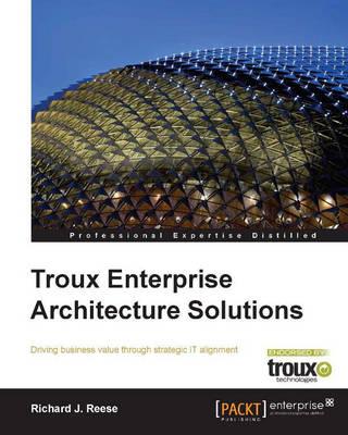 Troux Enterprise Architecture Solutions (Paperback)
