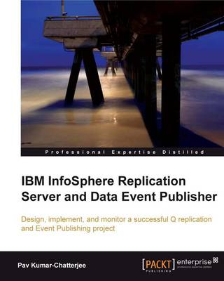 IBM InfoSphere Replication Server and Data Event Publisher (Paperback)
