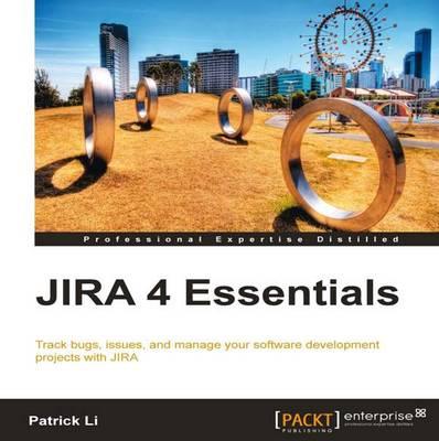 JIRA 4 Essentials (Paperback)
