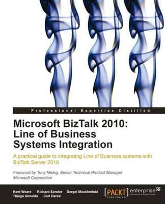 Microsoft BizTalk 2010: Line of Business Systems Integration (Paperback)