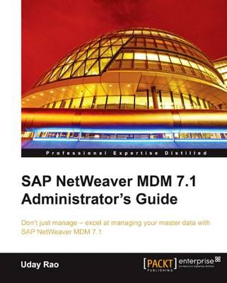 SAP NetWeaver MDM 7.1 Administrator's Guide (Paperback)