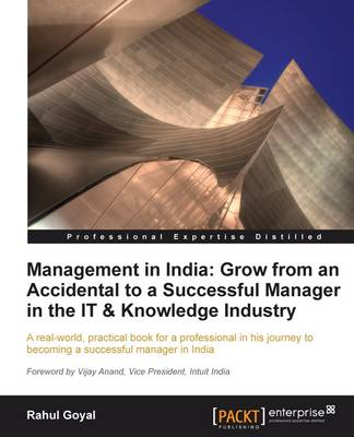Management in India: Grow from an Accidental to a Successful Manager in the IT & Knowledge Industry (Paperback)