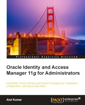 Oracle Identity and Access Manager 11g for Administrators (Paperback)