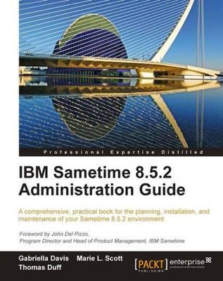 IBM Sametime 8.5.2 Administration Guide (Paperback)