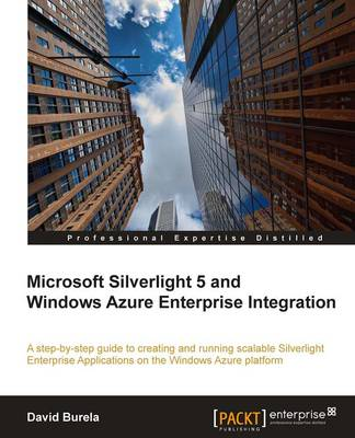 Microsoft Silverlight 5 and Windows Azure Enterprise Integration (Paperback)