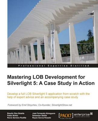 Mastering LOB Development for Silverlight 5: a Case Study in Action (Paperback)
