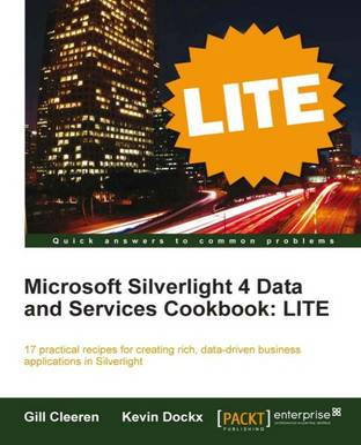 Microsoft Silverlight 4 Data and Services Cookbook : LITE (Paperback)