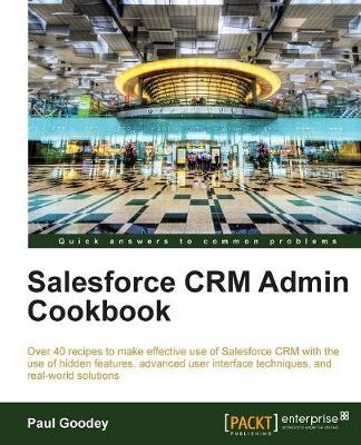 Salesforce CRM Admin Cookbook (Paperback)